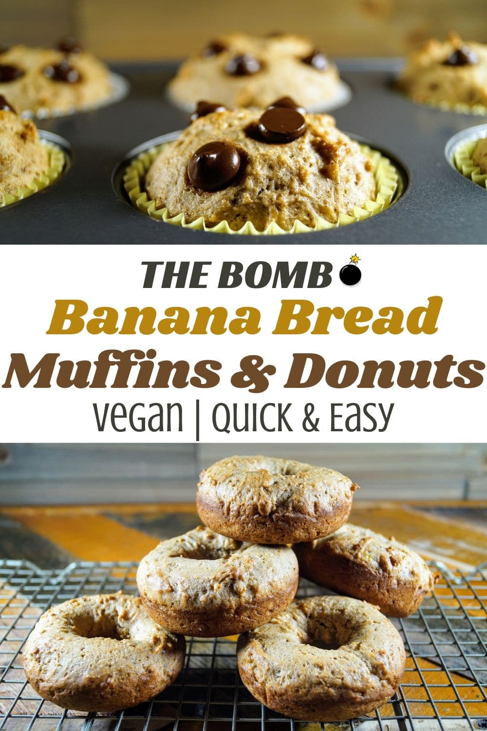 The Bomb Vegan Banana Bread Muffins and Donuts for Pinterest