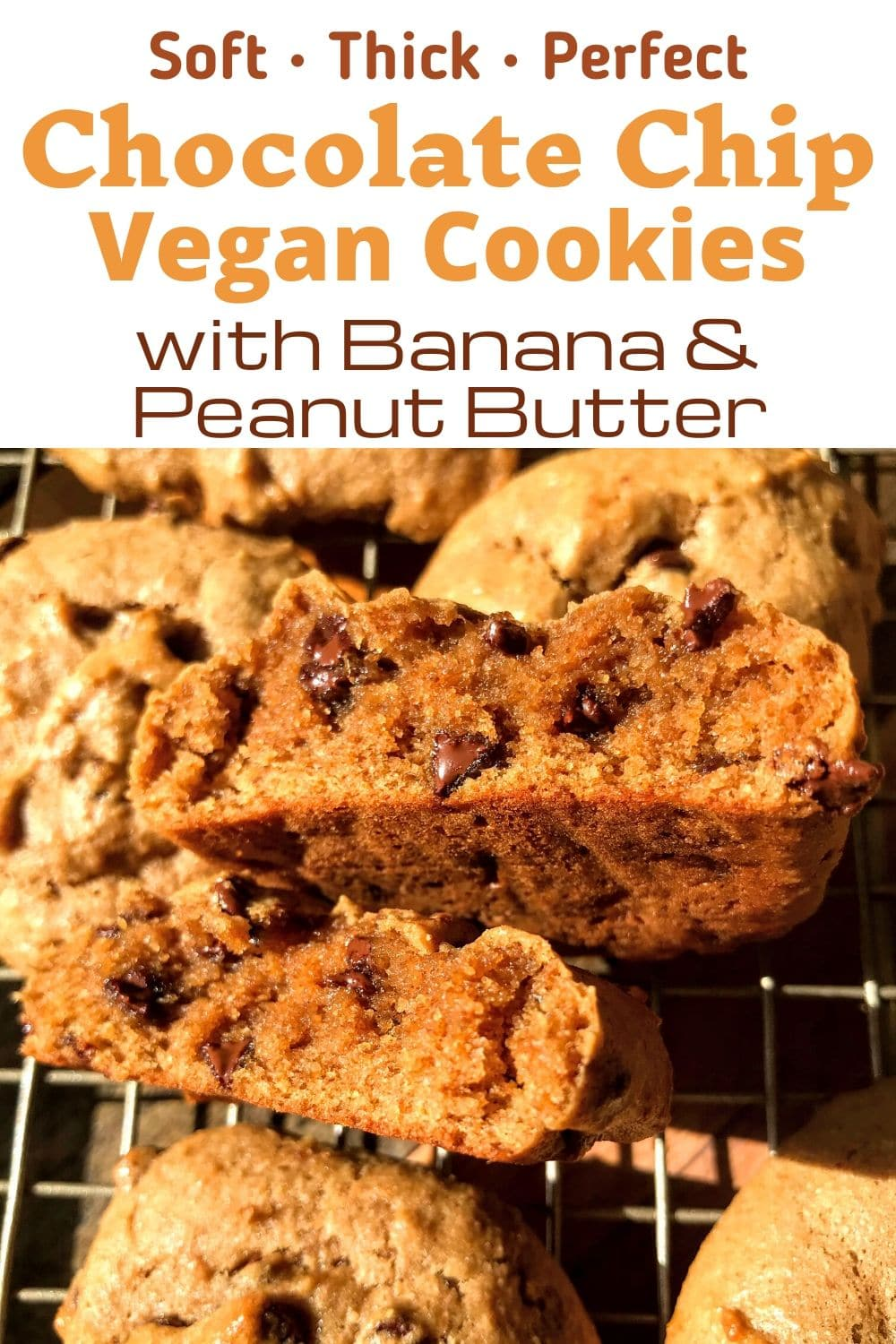 Soft Thick Perfect Vegan Chocolate Chip Cookies with Peanut Butter & Banana for Pinterest